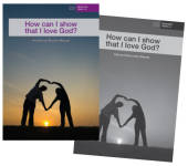 How can I show that I love God?