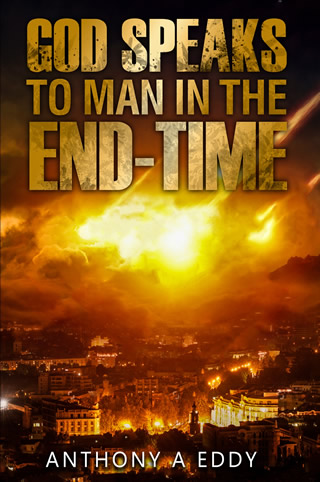 God Speaks to Man in The End-timeFrntCov AAE - Anthony A Eddy (1)